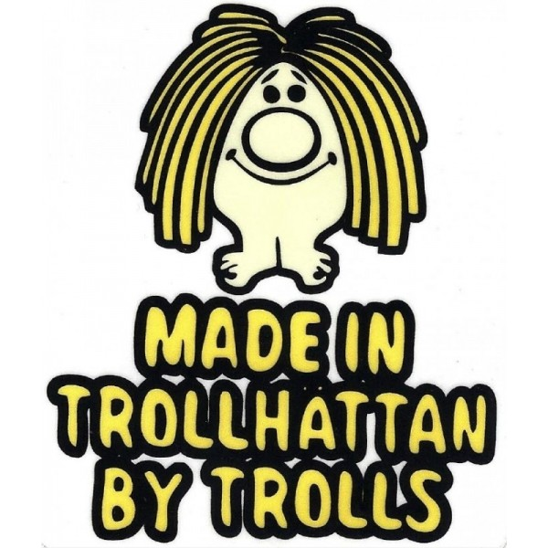 "Sticker: ""Made in Trollhättan by trolls"""